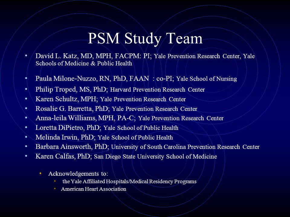 PSM Study Team David L.