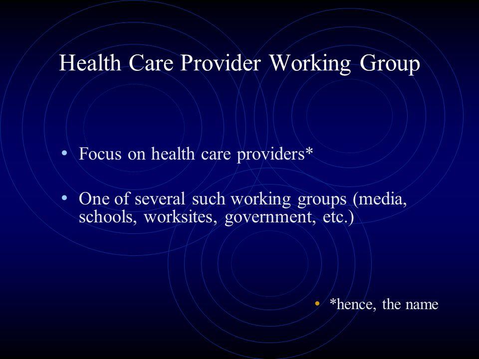 Working Group Members Dr.Lon Sherman Dr.
