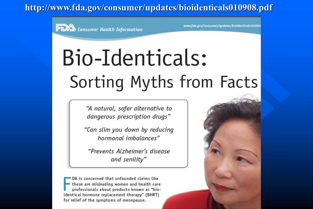 http://www.fda.gov/consumer/updates/bioidenticals010908.pdf