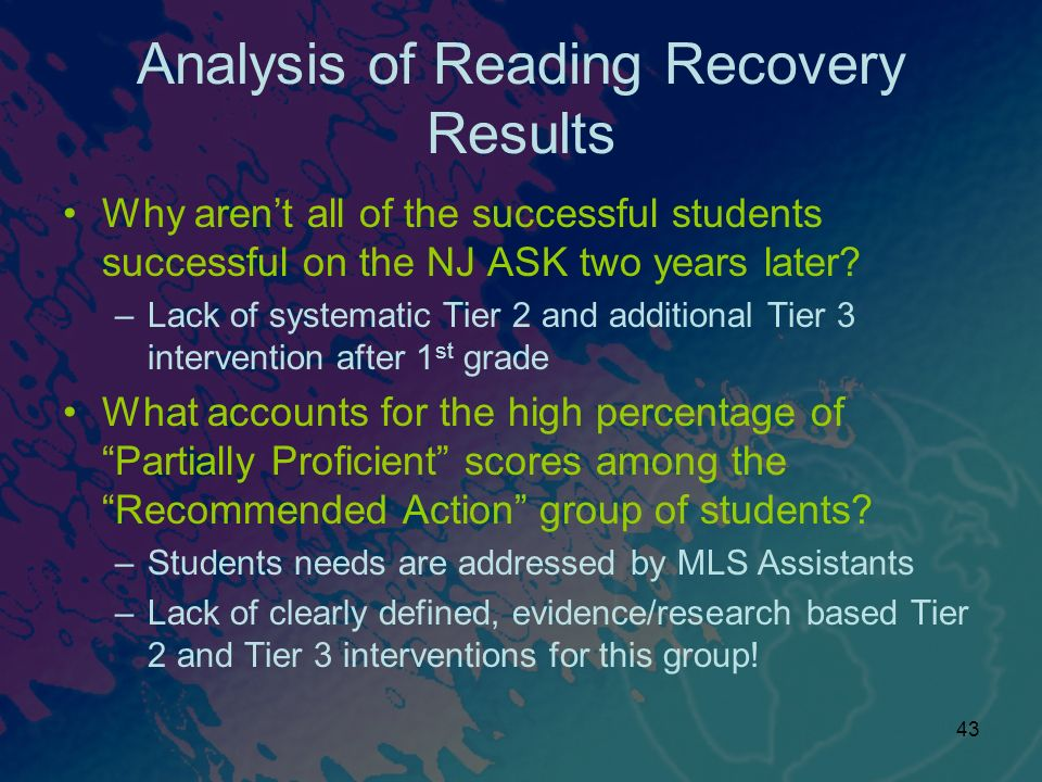 43 Analysis of Reading Recovery Results Why arent all of the successful students successful on the NJ ASK two years later.