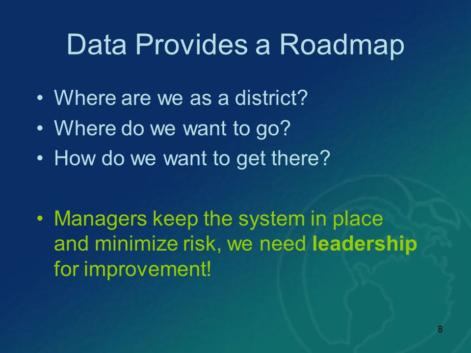 8 Data Provides a Roadmap Where are we as a district.