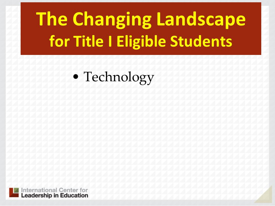 The Changing Landscape for Title I Eligible Students Technology