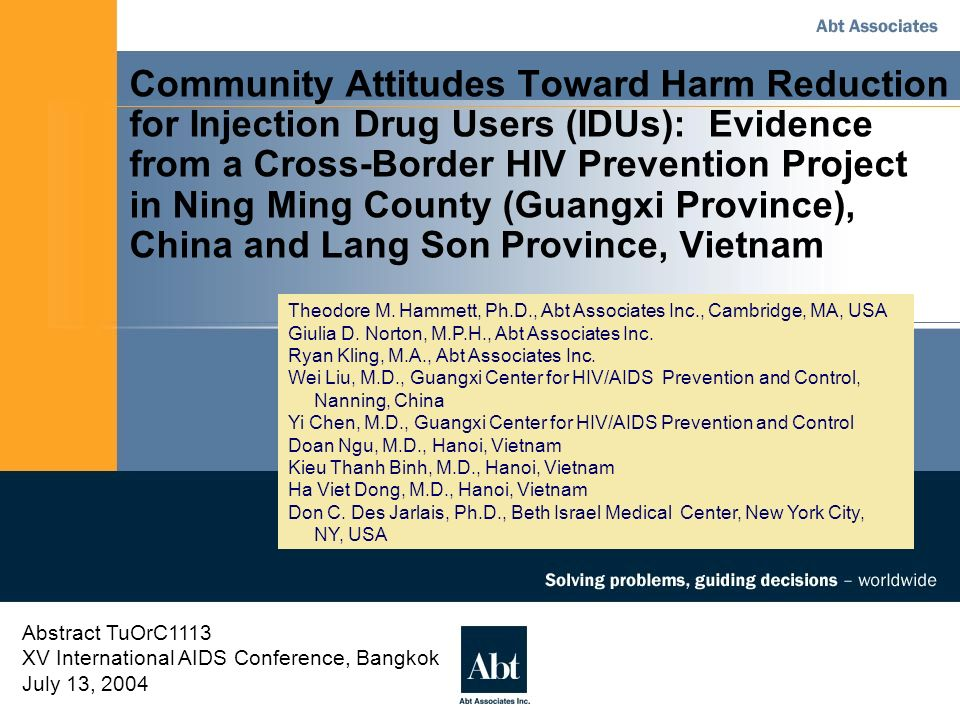 Community Attitudes Toward Harm Reduction for IDUs: China-Vietnam Cross-Border Project XV International AIDS Conference, Bangkok July 13, 2004 12 Based on matched ID numbers in cross-sectional IDU surveys Limitations – Numbers are very small (n = 38 susceptibles in Lang Son and n = 72 in Ning Ming, China – Potentially missed matches due to some participants giving false information for ID numbers (e.g., Ning Ming at 12 months 36% said they had participated in a previous survey, but only 21% of records could be matched by ID numbers).