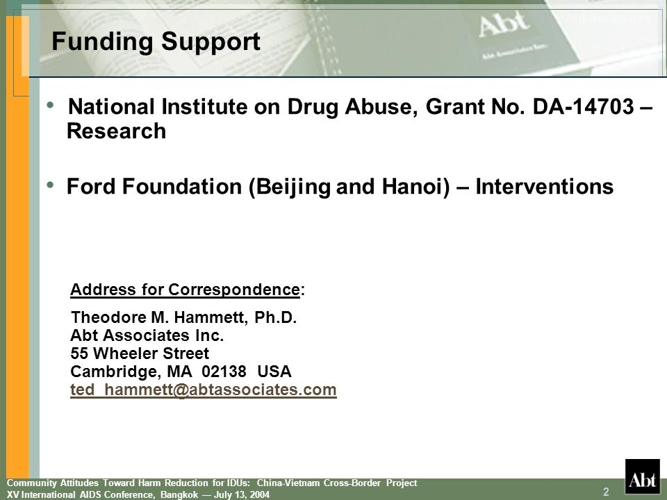 Community Attitudes Toward Harm Reduction for IDUs: China-Vietnam Cross-Border Project XV International AIDS Conference, Bangkok July 13, Funding Support National Institute on Drug Abuse, Grant No.