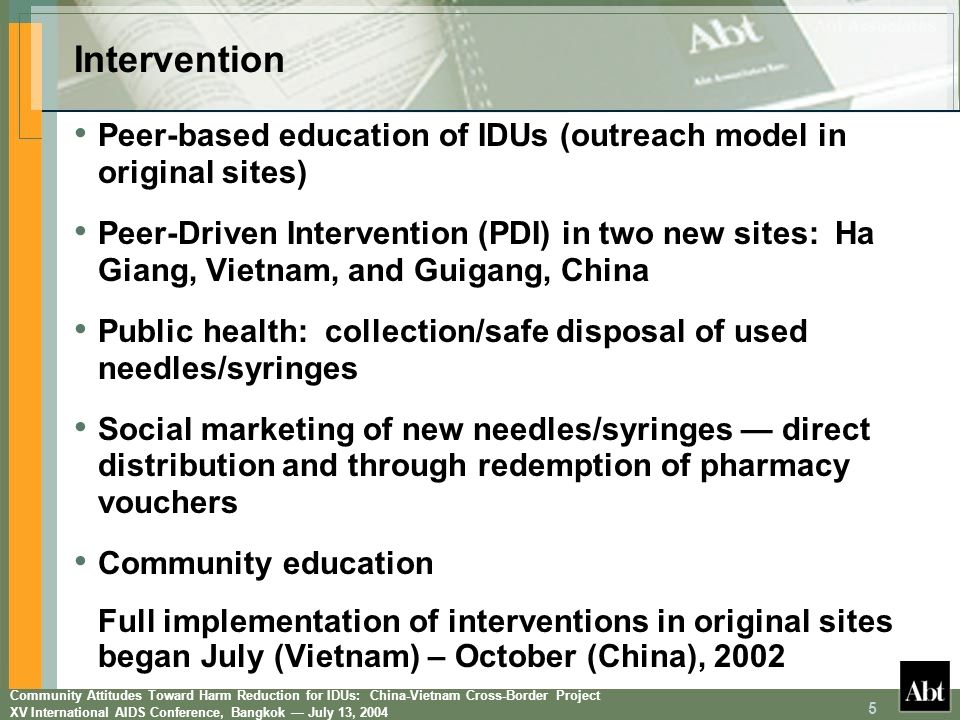 Community Attitudes Toward Harm Reduction for IDUs: China-Vietnam Cross-Border Project XV International AIDS Conference, Bangkok July 13, 2004 5 Peer-