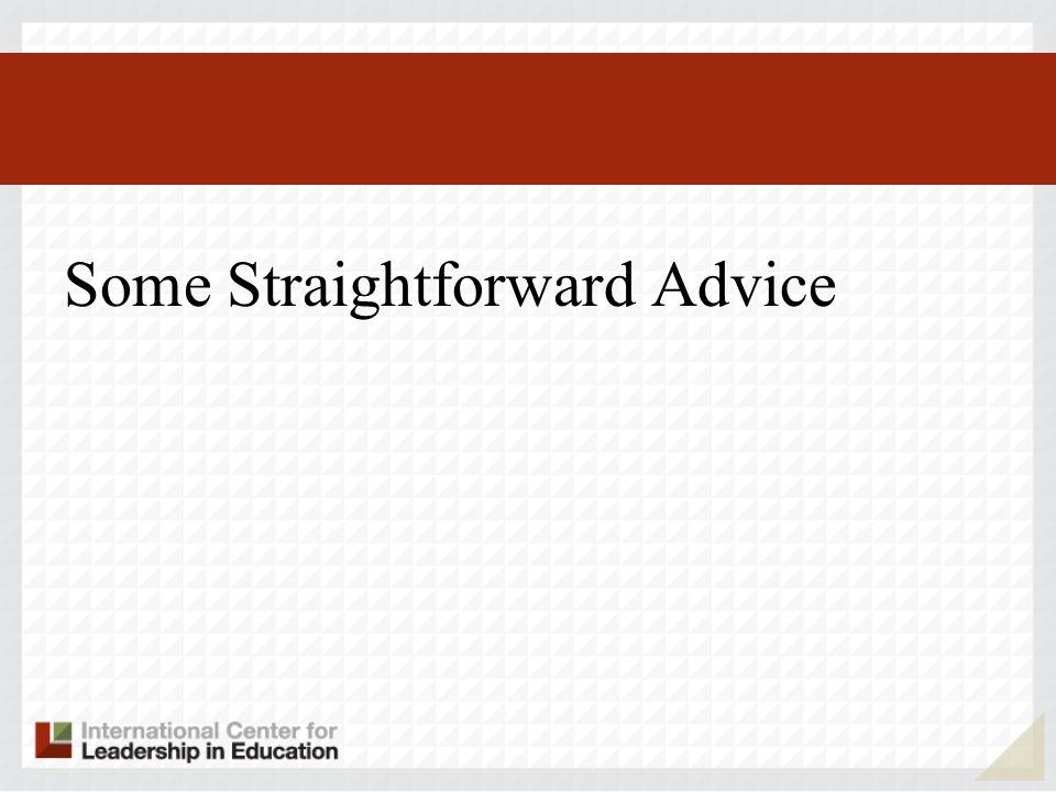 Some Straightforward Advice