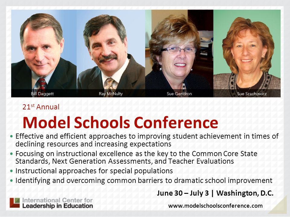 21 st Annual Model Schools Conference Effective and efficient approaches to improving student achievement in times of declining resources and increasi