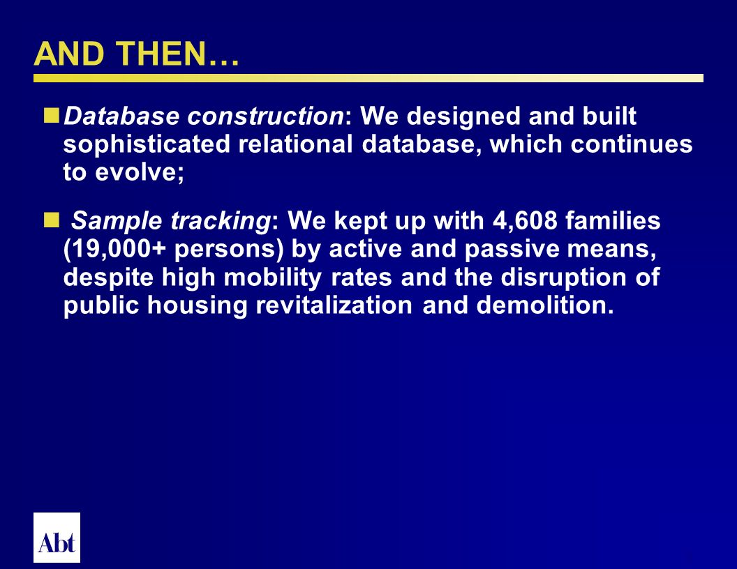 7 THE EARLY CHALLENGES Abt Associates began working on the MTO design with HUD in September 1993.
