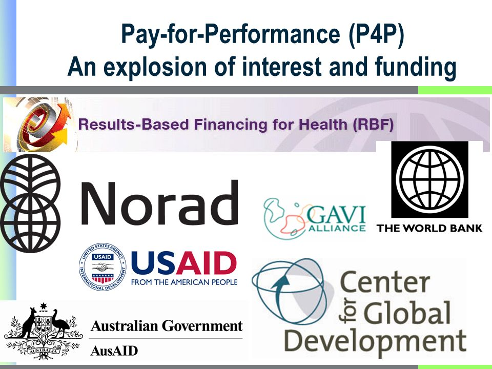 Pay-for-Performance (P4P) An explosion of interest and funding