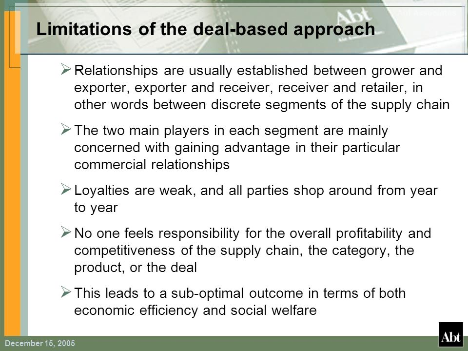 December 15, 2005 Relationships are usually established between grower and exporter, exporter and receiver, receiver and retailer, in other words betw