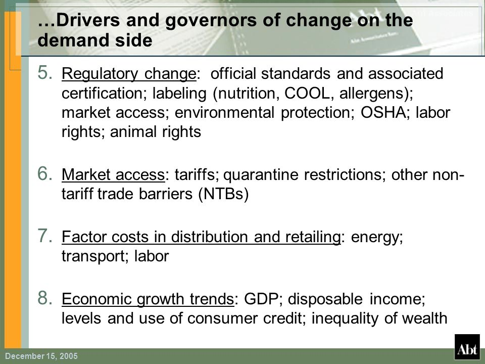December 15, 2005 …Drivers and governors of change on the demand side 5. Regulatory change: official standards and associated certification; labeling