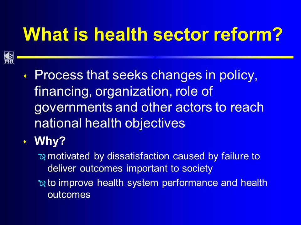 What is health sector reform.