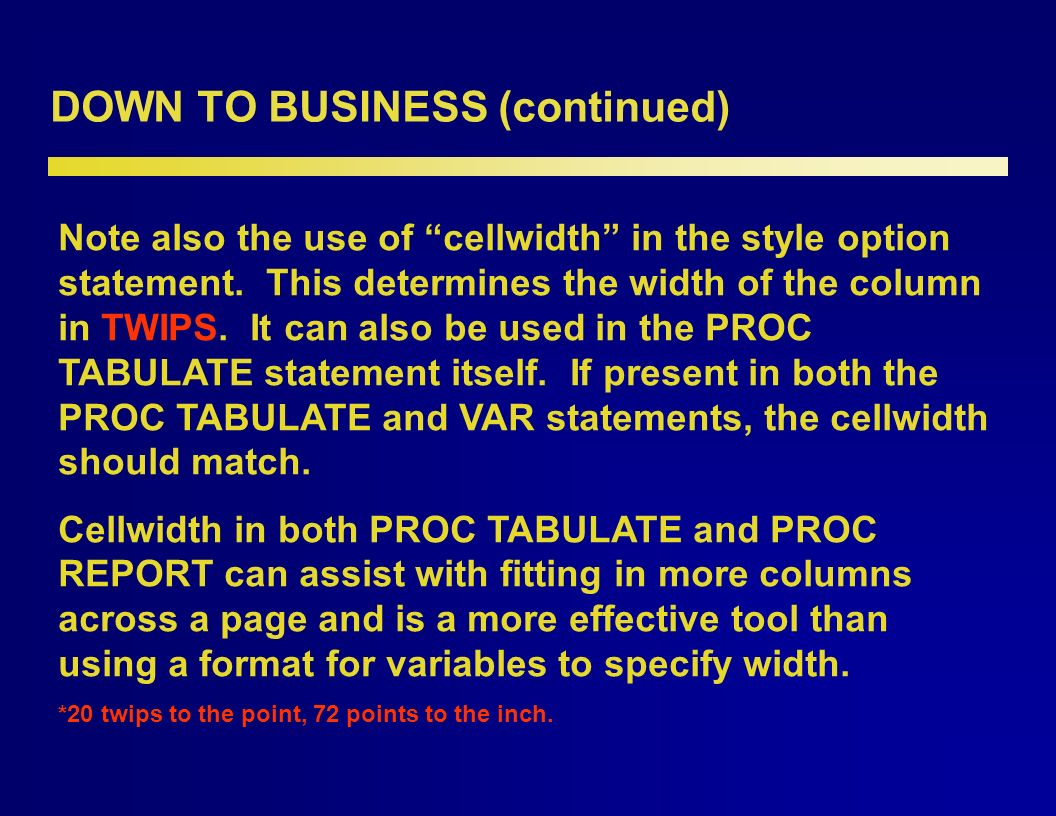 DOWN TO BUSINESS Many of the pre-formatted tables I was asked to fill in had identical row variables, a set of seven descriptive variables with three or four values.