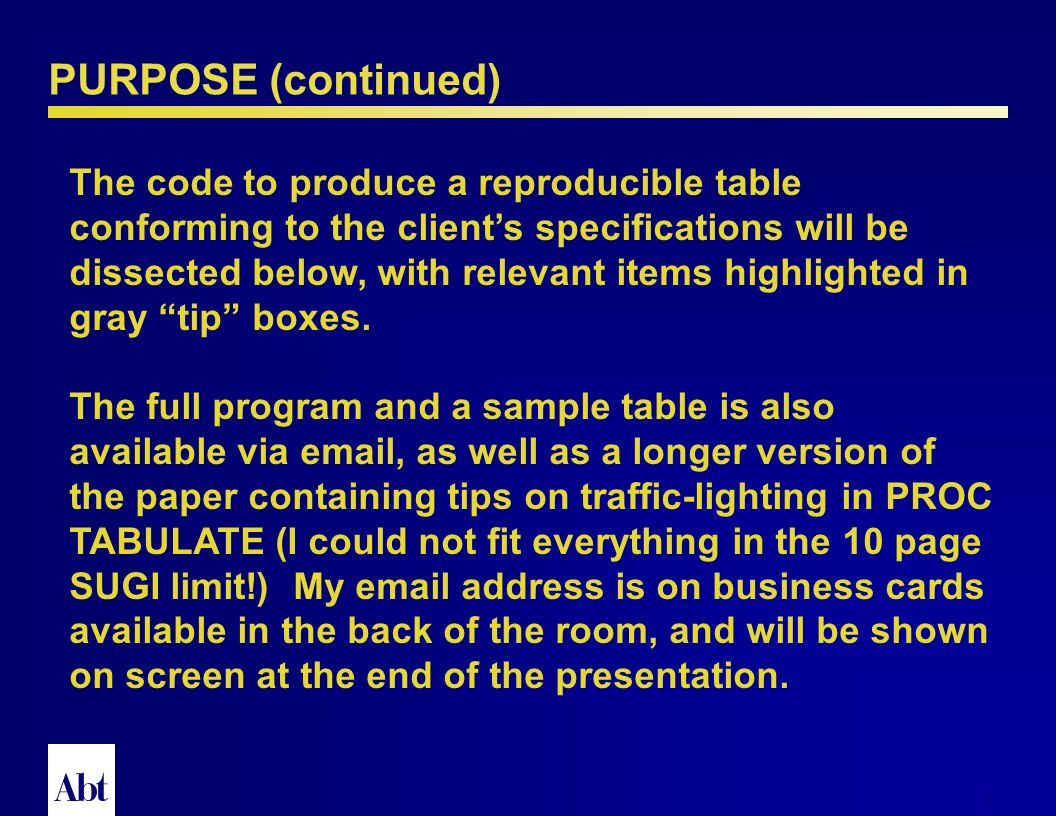 42 CONCLUSION (continued) The ease of table production using this method greatly adds to the SAS programmers toolbox.