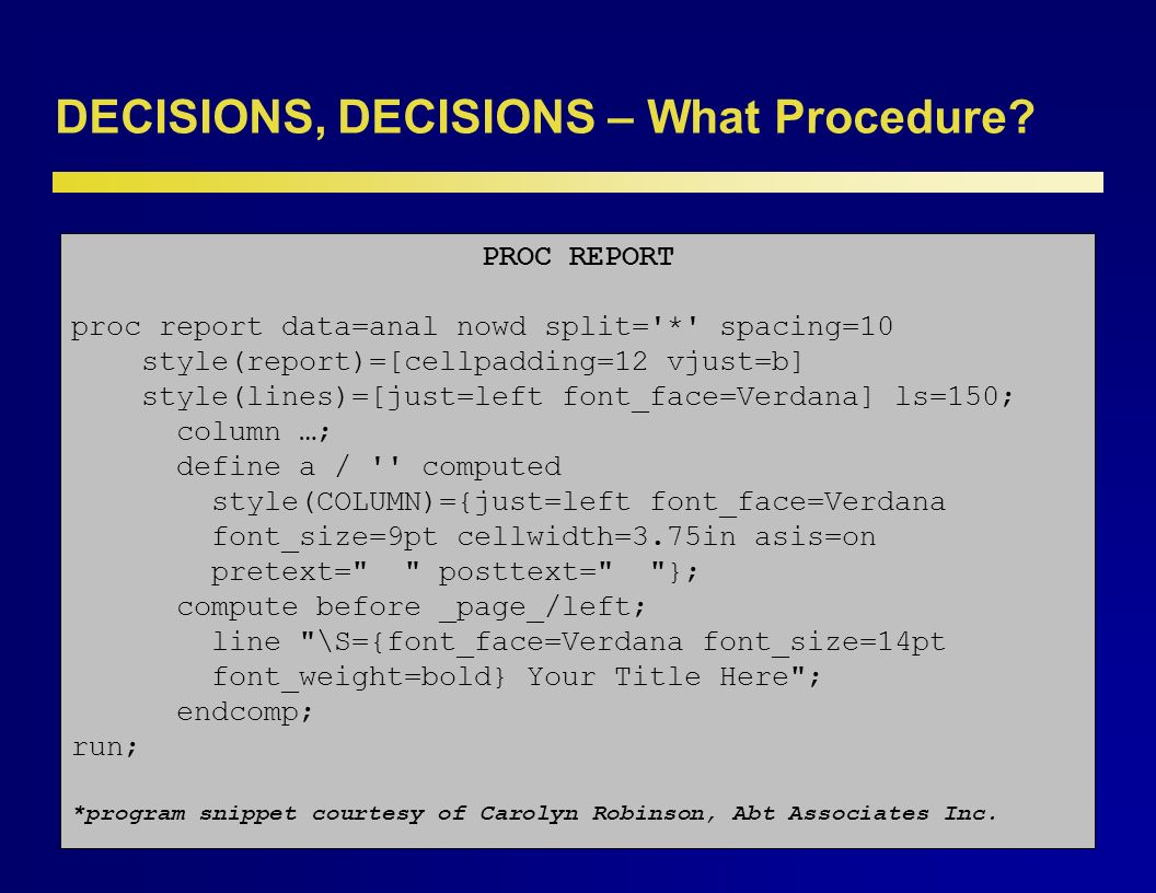 DECISIONS, DECISIONS – What Procedure.The choice of a procedure is much more difficult.