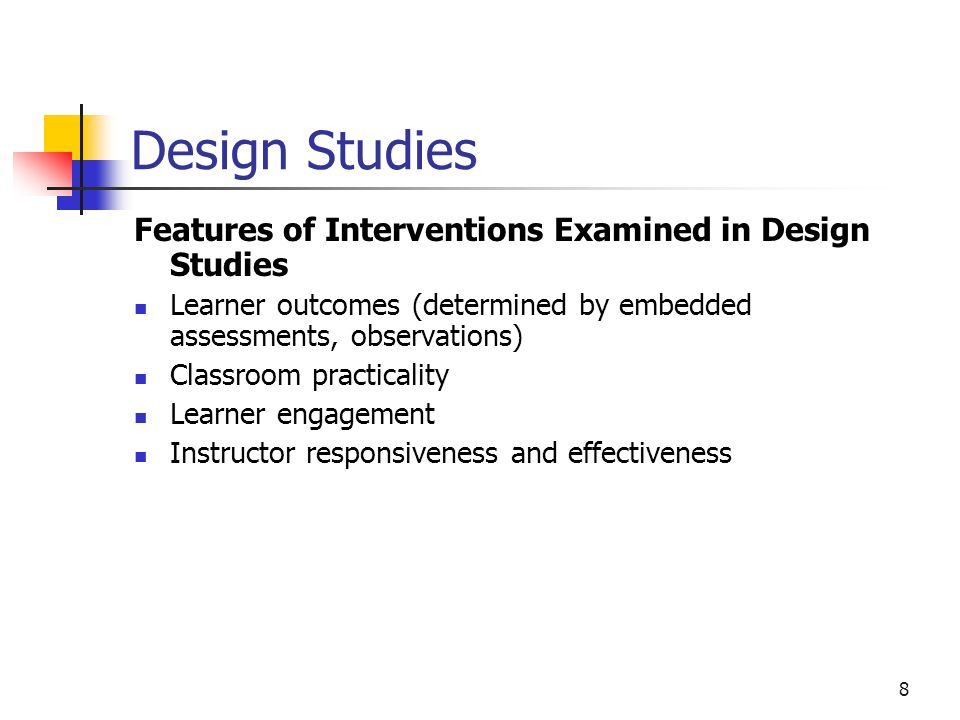 7 Design Studies Sample and Methodology Sample Four ABE classes Three ABE instructors, 2 university researchers 26 adult learners Gender: 17 females,
