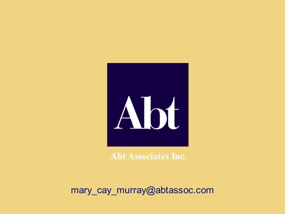Abt Associates Inc. mary_cay_murray@abtassoc.com