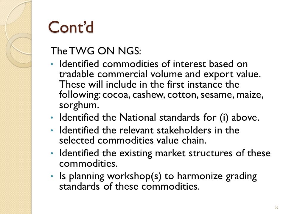 Contd The TWG ON NGS: Identified commodities of interest based on tradable commercial volume and export value.