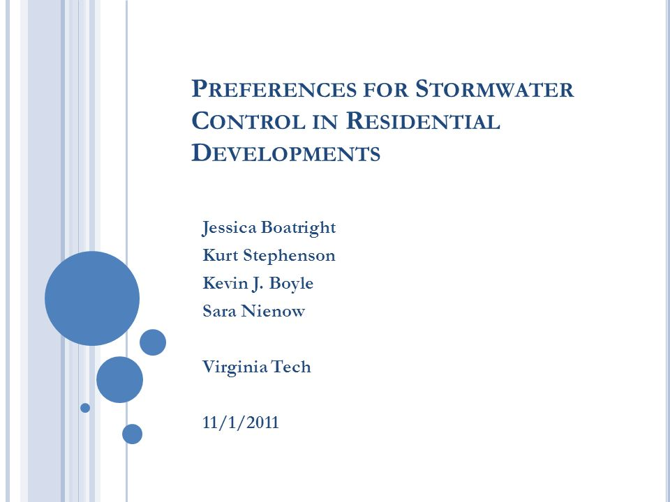 P REFERENCES FOR S TORMWATER C ONTROL IN R ESIDENTIAL D EVELOPMENTS Jessica Boatright Kurt Stephenson Kevin J.