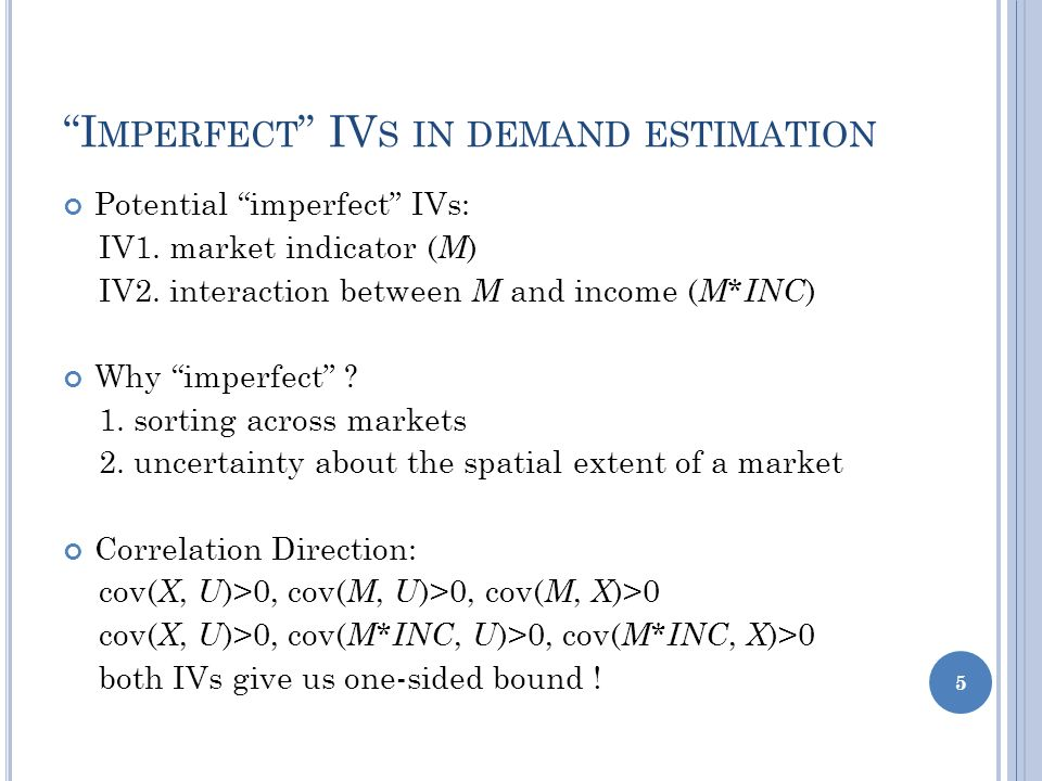 I MPERFECT IV S IN DEMAND ESTIMATION Potential imperfect IVs: IV1.