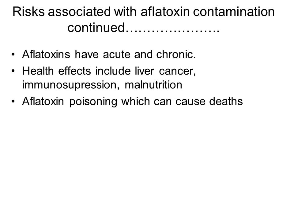 Risks associated with aflatoxin contamination continued………………….