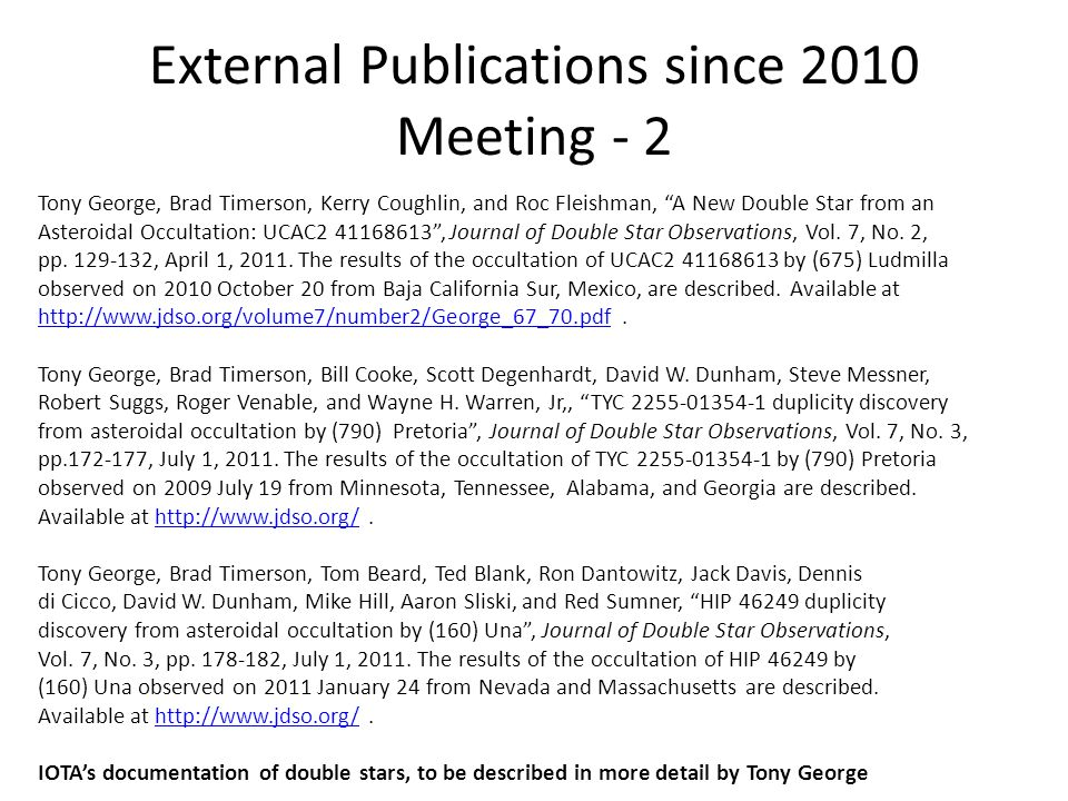 External Publications since 2010 Meeting - 2 Tony George, Brad Timerson, Kerry Coughlin, and Roc Fleishman, A New Double Star from an Asteroidal Occul