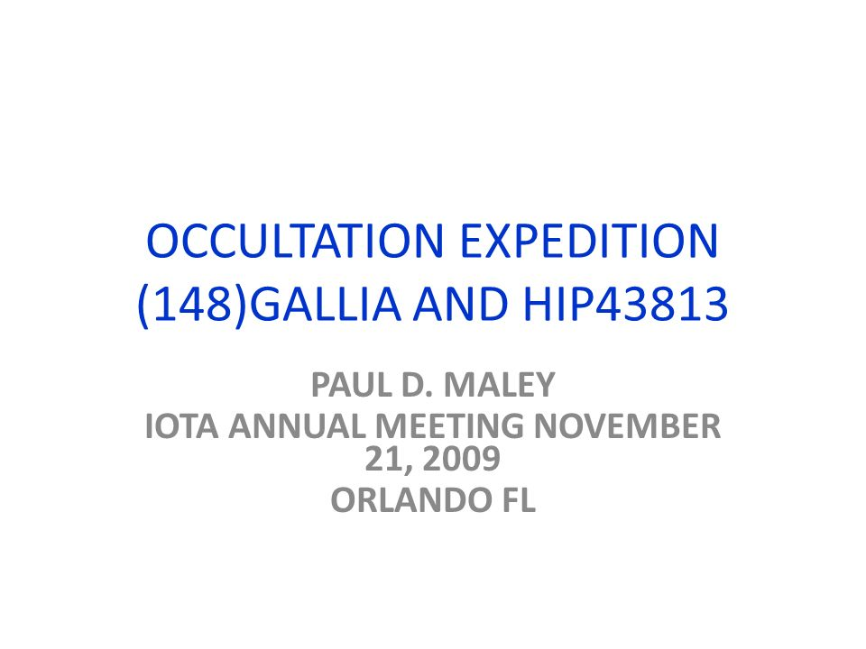 OCCULTATION EXPEDITION (148)GALLIA AND HIP43813 PAUL D.
