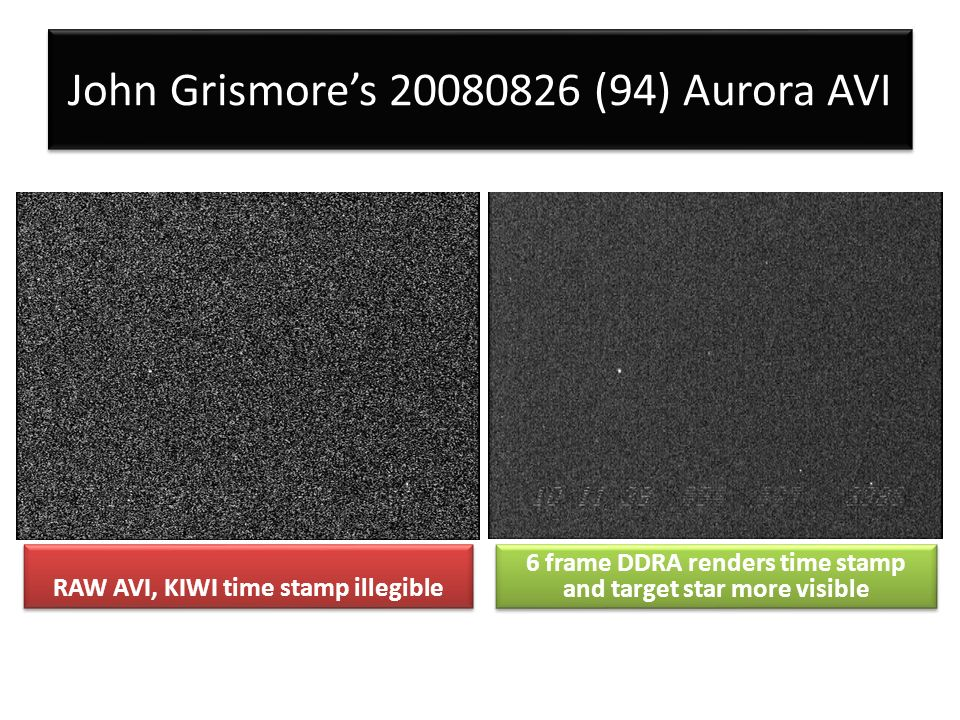 John Grismores 20080826 (94) Aurora AVI RAW AVI, KIWI time stamp illegible 6 frame DDRA renders time stamp and target star more visible