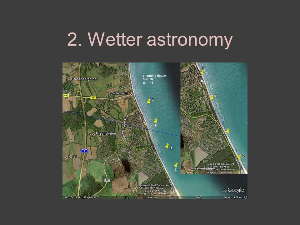 2. Wetter astronomy