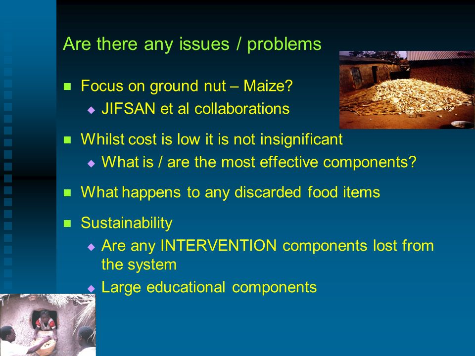 Are there any issues / problems Focus on ground nut – Maize.