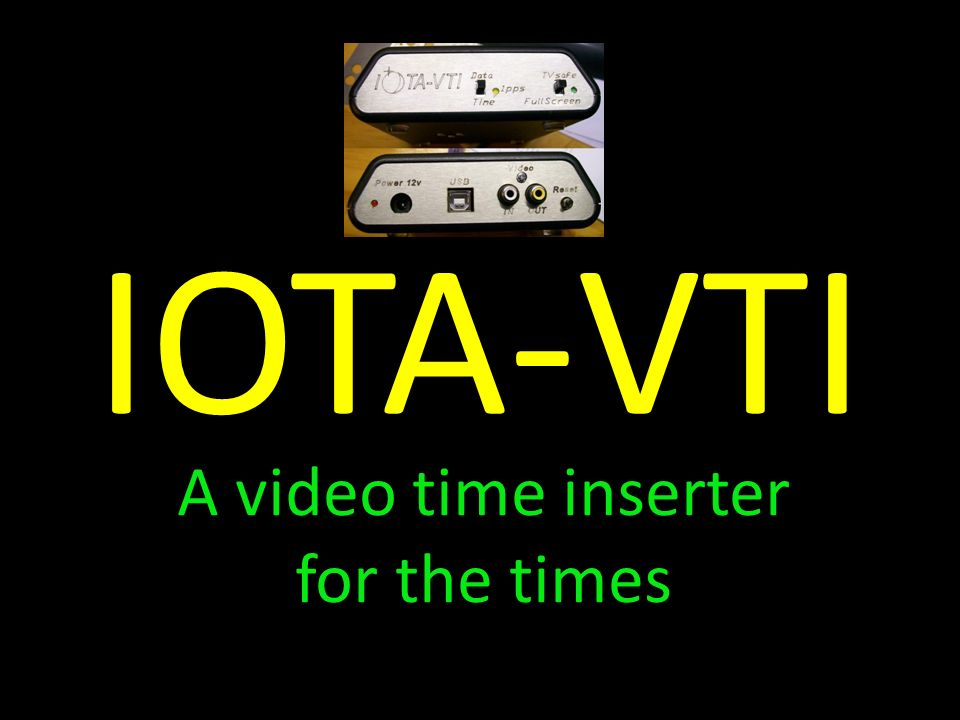 IOTA-VTI A video time inserter for the times