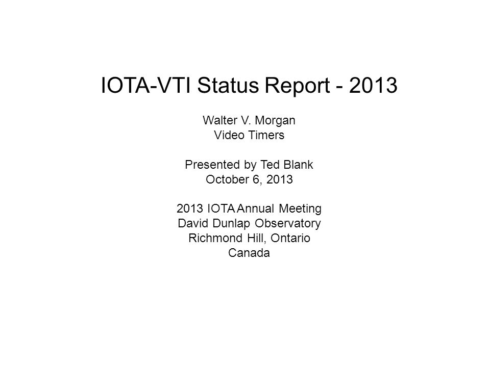 BACKGROUND - IOTA owns the rights to IOTA-VTI - Video Timers manufactures and distributes under an exclusive license from IOTA -Video Timers pays IOTA a royalty for each unit sold The Names Oversight of IOTAs interests in IOTA-VTI is vested in a Steering Committee, consisting of: Originators: Tony Barry and Dave Gault (Australia) IOTA Officers: David Dunham and Chad Ellington Appointed: Paul Maley Video Timers is a sole proprietorship Proprietor: Walter Morgan Engineer: Sandy Bumgarner