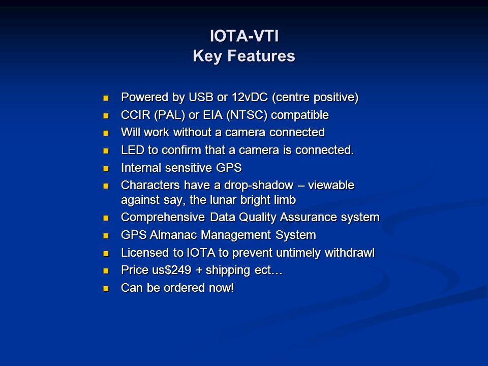 IOTA-VTI Key Features Powered by USB or 12vDC (centre positive) Powered by USB or 12vDC (centre positive) CCIR (PAL) or EIA (NTSC) compatible CCIR (PA