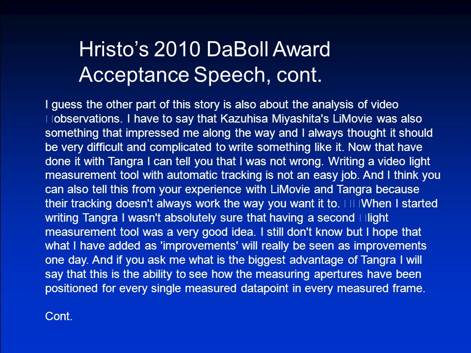 Hristos 2010 DaBoll Award Acceptance Speech, cont. I guess the other part of this story is also about the analysis of video observations. I have to sa