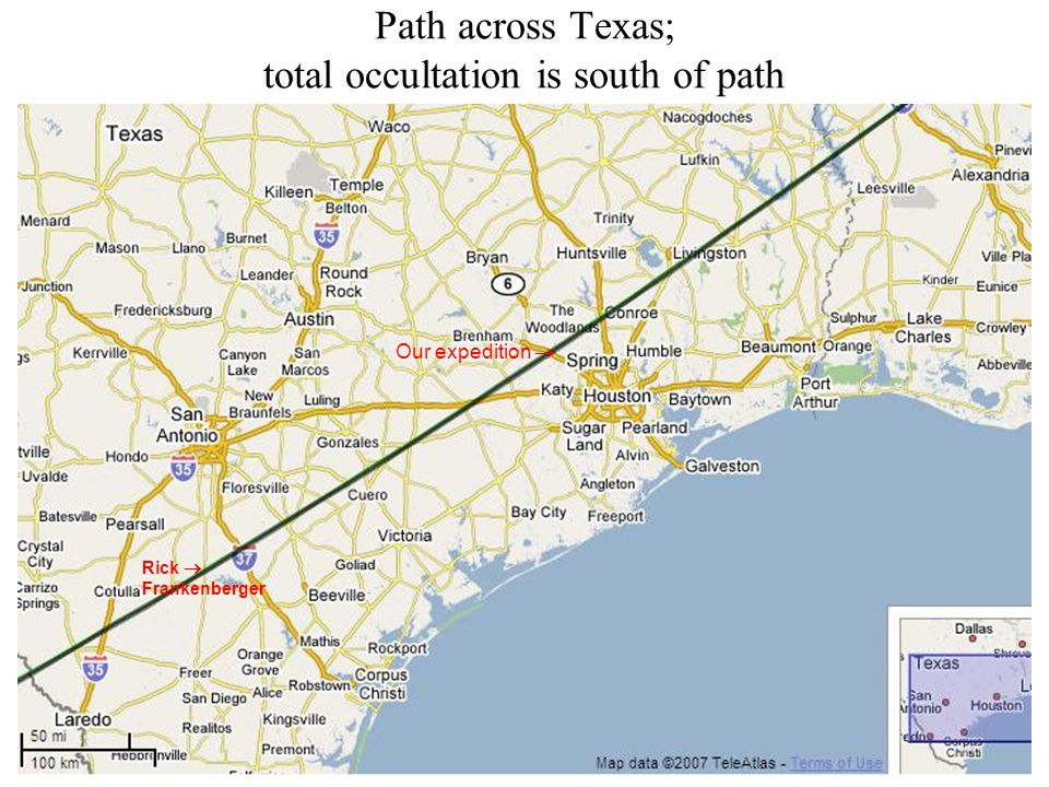 Path across Texas; total occultation is south of path Our expedition Rick Frankenberger
