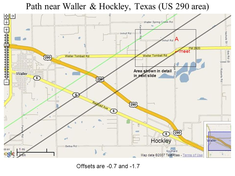 Path near Waller & Hockley, Texas (US 290 area) Hockley A meet Offsets are -0.7 and -1.7 Area shown in detail in next slide