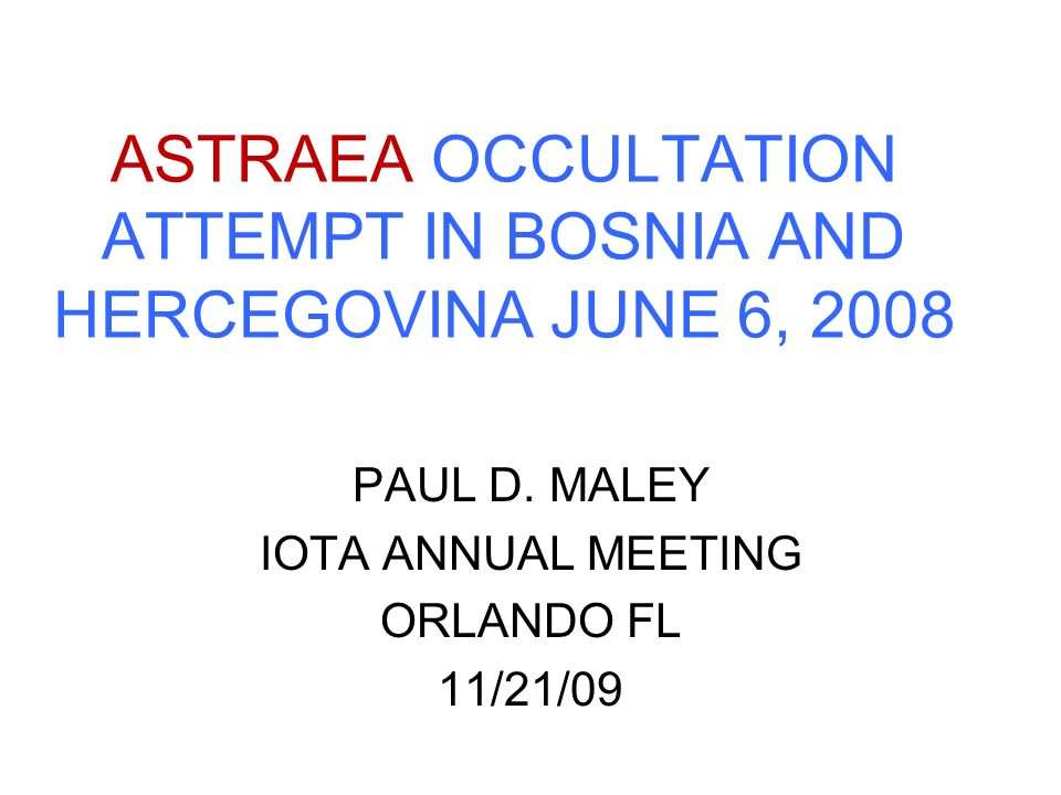 ASTRAEA OCCULTATION ATTEMPT IN BOSNIA AND HERCEGOVINA JUNE 6, 2008 PAUL D.