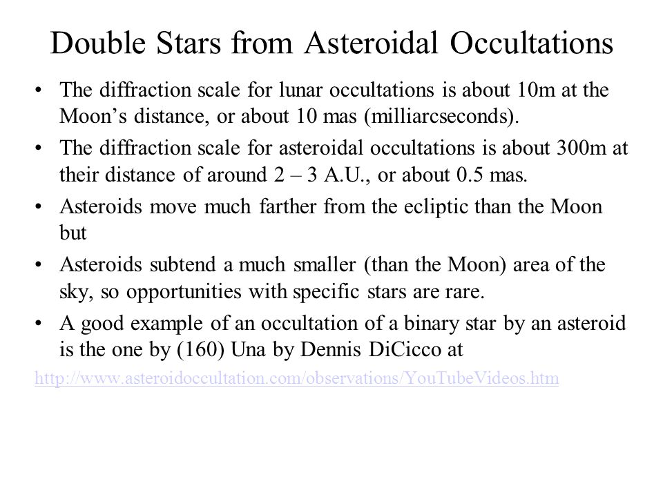 Double Stars from Asteroidal Occultations The diffraction scale for lunar occultations is about 10m at the Moons distance, or about 10 mas (milliarcseconds).