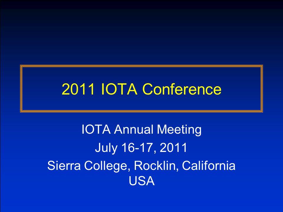 2011 IOTA Conference IOTA Annual Meeting July 16-17, 2011 Sierra College, Rocklin, California USA