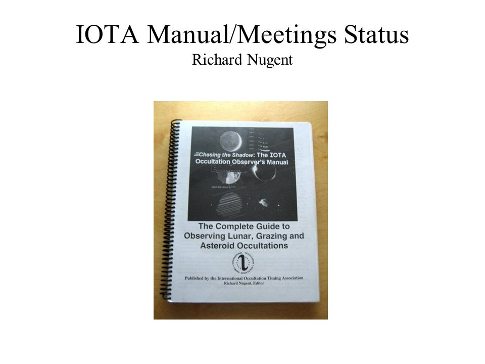 IOTA Manual/Meetings Status Richard Nugent