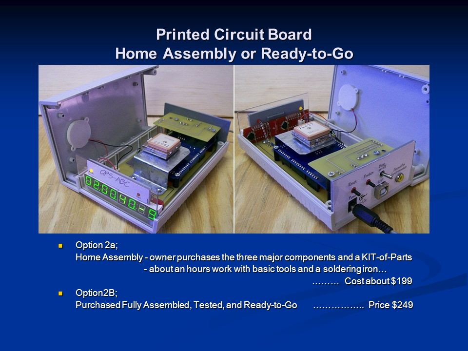 Printed Circuit Board Home Assembly or Ready-to-Go Option 2a; Home Assembly - owner purchases the three major components and a KIT-of-Parts - about an