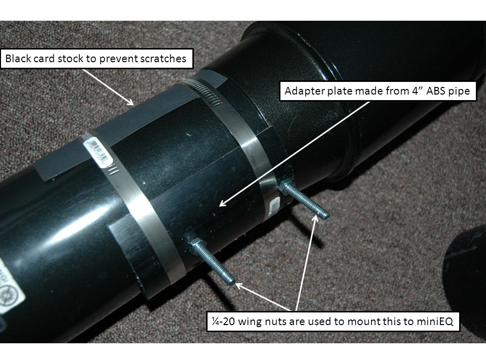 Black card stock to prevent scratches ¼-20 wing nuts are used to mount this to miniEQ Adapter plate made from 4 ABS pipe