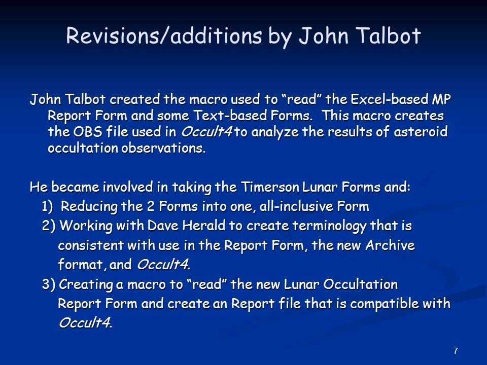 7 Revisions/additions by John Talbot John Talbot created the macro used to read the Excel-based MP Report Form and some Text-based Forms. This macro c