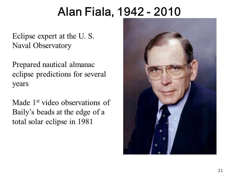 21 Alan Fiala, 1942 - 2010 Eclipse expert at the U.