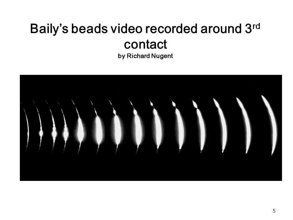 5 Bailys beads video recorded around 3 rd contact by Richard Nugent