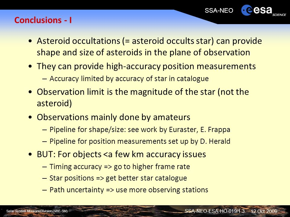 SSA-NEO-ESA-HO-019/1.3 Solar System Missions Division (SRE-SM) SSA-NEO 12 Oct 2009 Conclusions - I Asteroid occultations (= asteroid occults star) can