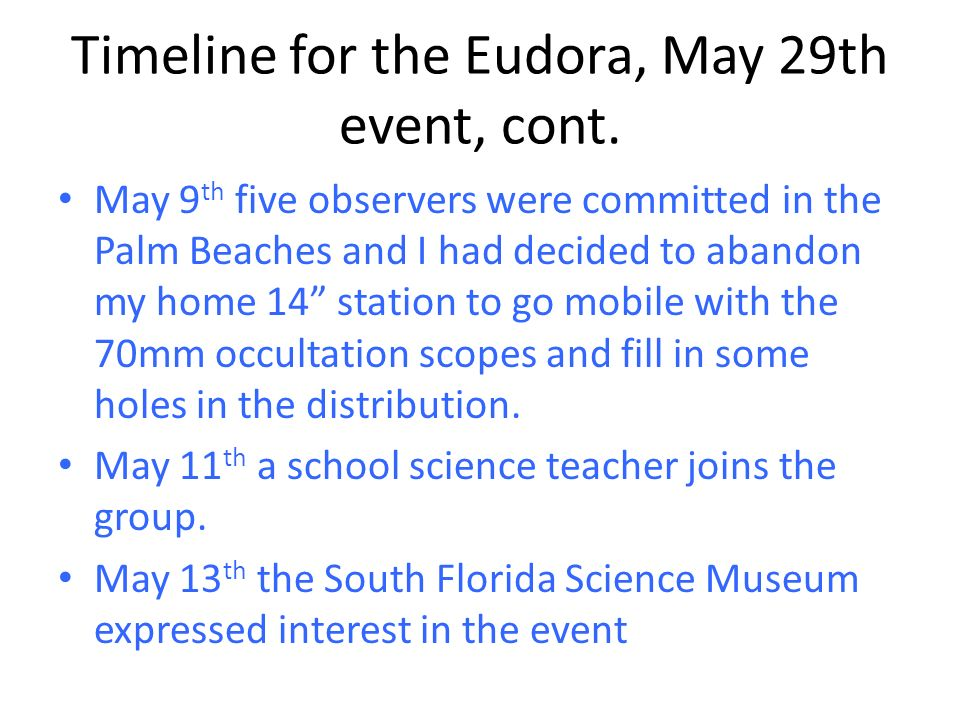 May 9 th five observers were committed in the Palm Beaches and I had decided to abandon my home 14 station to go mobile with the 70mm occultation scop