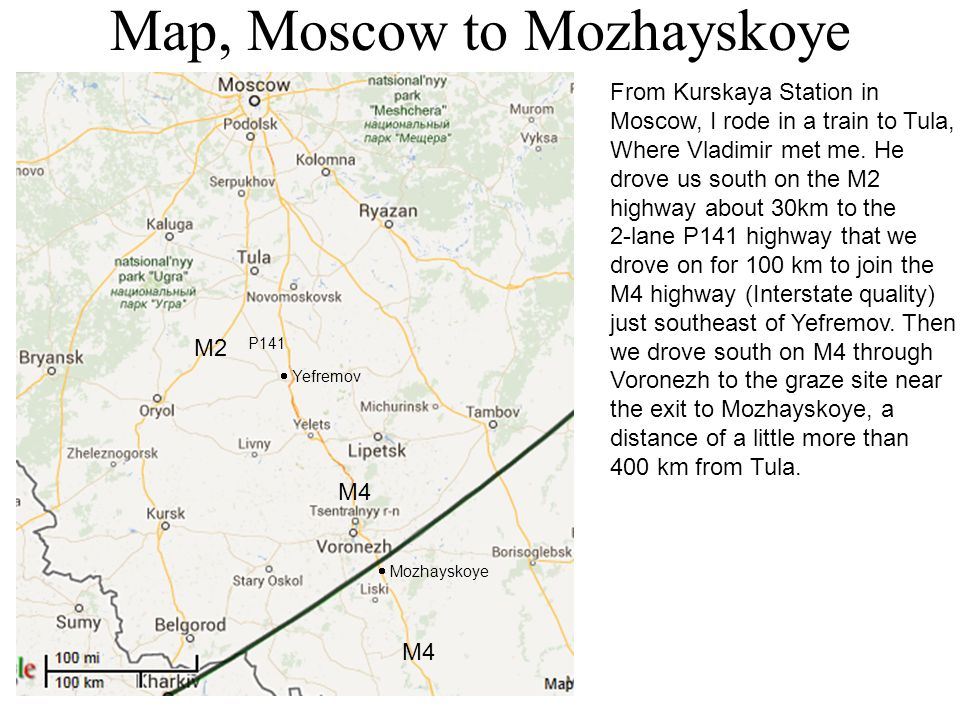 Map, Moscow to Mozhayskoye M2 M4 P141 Yefremov Mozhayskoye From Kurskaya Station in Moscow, I rode in a train to Tula, Where Vladimir met me. He drove