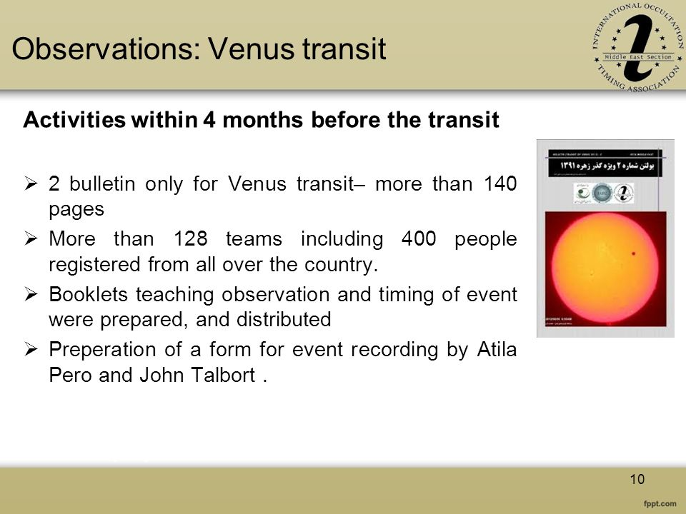 Observations: Venus transit Activities within 4 months before the transit 2 bulletin only for Venus transit– more than 140 pages More than 128 teams i