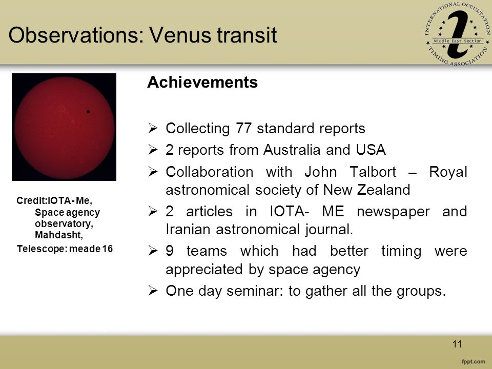 Observations: Venus transit Achievements Collecting 77 standard reports 2 reports from Australia and USA Collaboration with John Talbort – Royal astro